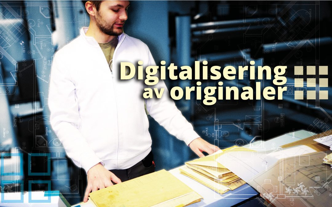 Skanning og Digitalisering av dine papiroriginaler